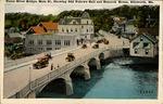 Union River Bridge, Main St., Showing Odd Fellows Hall and Hancock House, Ellsworth, Maine Postcard