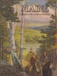 Maine The Land of Remembered Vacations, 1938 by Maine Publicity Bureau