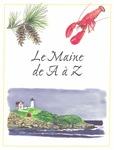 Le Maine de A à Z by Maine Office of Tourism