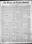 The Union and Eastern Journal : Vol. 11-, No. 43 October 26,1855