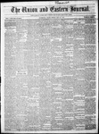 The Union and Eastern Journal: Vol. 12-, No. 21 May 23,1856