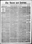 The Union and Journal: Vol. 20, No. 10- - March 04,1864