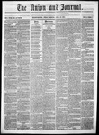 The Union and Journal: Vol. 20, No. 17 - April 22,1864