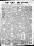 The Union and Journal: Vol. 24, No. 10- - March 06,1868