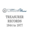 Union Maine Treasurer Records 1844-1877