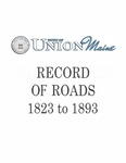 Union Maine Record of Roads 1823 to 1893