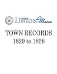 Union Maine Town Records 1829-1858