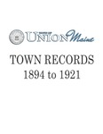 Union Maine Town Records 1894-1921