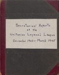 Secretaries' Reports of the Unitarian Laymen's League, December 1923 - March 1945 by Unitarian Laymen's League of Ellsworth Maine