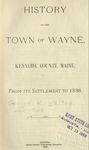 History of the Town of Wayne, Kennebec County, Maine, From its Settlement to 1898 by George W. Walton