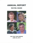 Annual Report: Wayne Maine, for the Year Ending June 30, 2013 by Town of Wayne, Maine