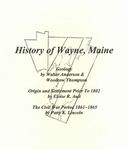History of Wayne, Maine - In Celebration of Wayne's Bicentennial 1798-1998 by Walter Anderson, Woodrow Thompson, Eloise R. Ault, and Patty K. Lincoln
