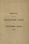 Manual of the Congregational Church in Winthrop, Maine, 1896 by Winthrop Congregational Church