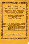 A platform of church discipline gathered out of the Word of God: and agreed upon by the elders: and messengers of the churches assembled in the Synod at Cambridge in New England by Congregational Churches in Massachusetts; Cambridge Synod.