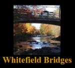 The Bridges of Whitefield, Maine